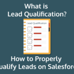 What is Lead Qualification and How to Properly Qualify Leads on Salesforce