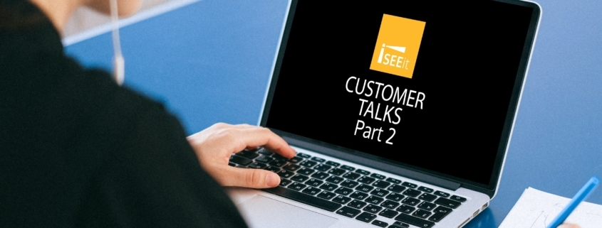 iseeit-customer-talks-part-2