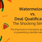 Watermelons vs. Deal Qualification: The Shocking Similarity